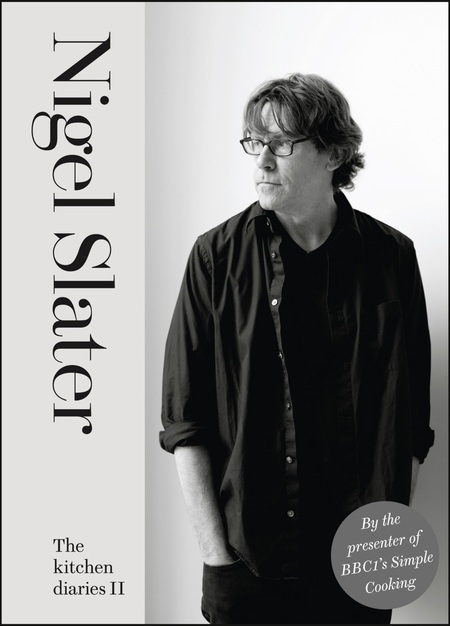 Nigel Slater Kitchen Diaries II