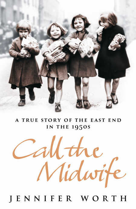 Call the Midwife memoir by Jennifer Worth