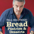 Free Paul Hollywood's Bread, Pastries and Desserts recipes