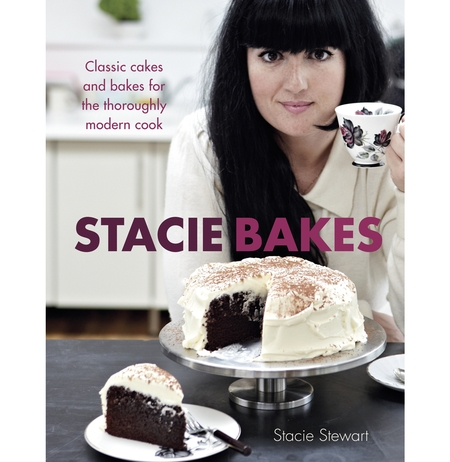 Stacie Bakes: Classic cakes and bakes for the thoroughly modern cook, Stacie Stewart