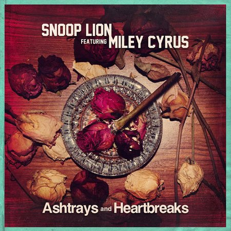 Snoop Lion ft Miley Cyrus - Ashtrays and Heartbreaks cover