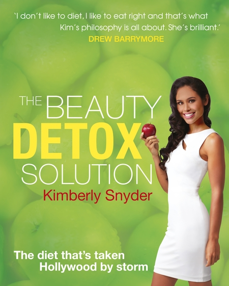 Kimberley Snyder The Beauty Detox Solution