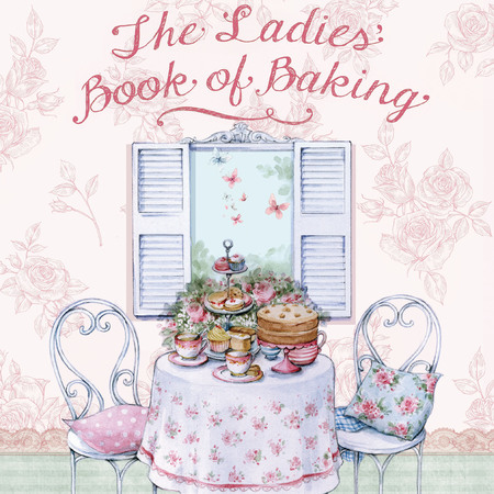 The Ladies Book of Baking