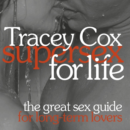 Tracey Cox Supersex for life