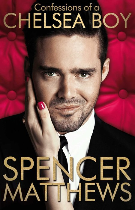 Spencer Matthews Confessions of a Chelsea Boy