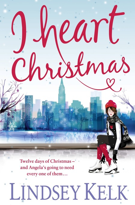 Lindsay Kelk I Heart Christmas