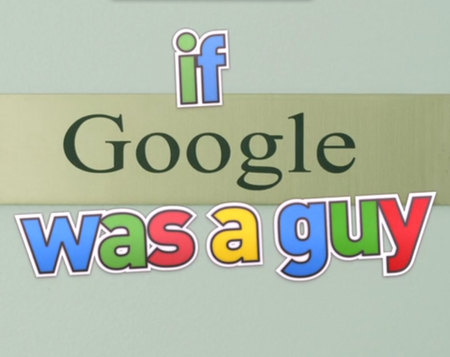If Google was a guy - college humor - gadget news - handbagcom