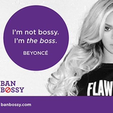 Beyonce ban bossy campaign advert - ban bossy - beyonce campaign - feminism - leadership - celebrity news - Twitter - handbag.com